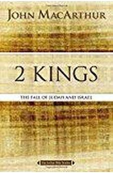 2 Kings: The Fall of Judah and Israel (MacArthur Bible Studies) 9780718034764