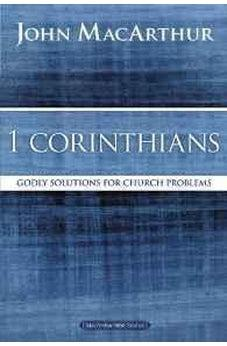 1 Corinthians: Godly Solutions for Church Problems (MacArthur Bible Studies) 9780718035075
