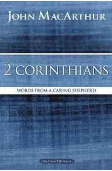 2 Corinthians: Words from a Caring Shepherd (MacArthur Bible Studies) 9780718035082