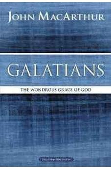 Galatians: The Wondrous Grace of God (MacArthur Bible Studies) 9780718035099