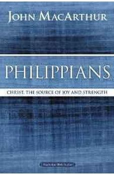 Philippians: Christ, the Source of Joy and Strength (MacArthur Bible Studies) 9780718035112