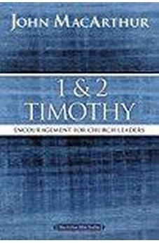 1 and 2 Timothy: Encouragement for Church Leaders (MacArthur Bible Studies) 9780718035143