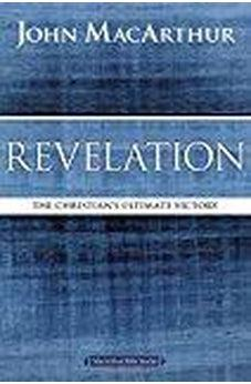 Revelation: The Christian's Ultimate Victory (MacArthur Bible Studies) 9780718035198