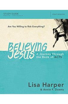 Believing Jesus Study Guide: A Journey Through the Book of Acts 9780718038625