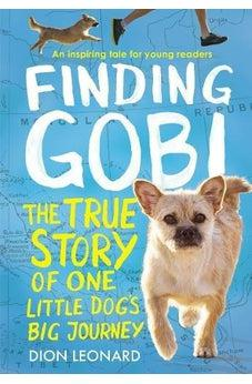 Finding Gobi: Young Reader's Edition: The True Story of One Little Dog's Big Journey 9780718075316