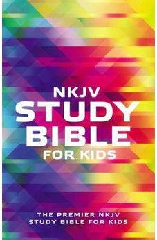 NKJV Study Bible for Kids: The Premier NKJV Study Bible for Kids 9780718075361