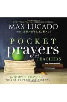 Pocket Prayers for Teachers: 40 Simple Prayers That Bring Peace and Renewal 9780718077365