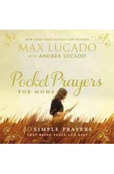 Pocket Prayers for Moms: 40 Simple Prayers That Bring Peace and Rest 9780718077396