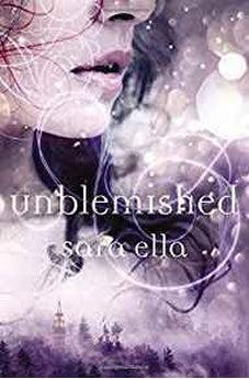 Unblemished (Unblemished Trilogy Book 1) 9780718081010