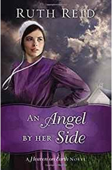 An Angel by Her Side (A Heaven On Earth Novel) 9780718084332