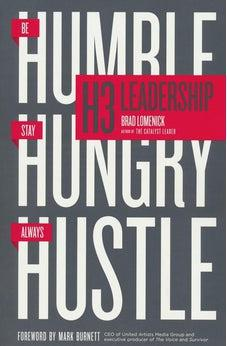 H3 Leadership: Be Humble. Stay Hungry. Always Hustle. 9780718088507