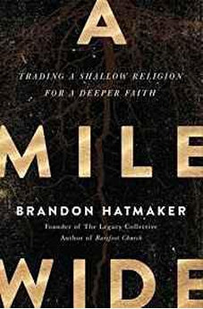 A Mile Wide: Trading a Shallow Religion for a Deeper Faith 9780718088675