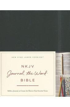 NKJV, Journal the Word Bible, Hardcover, Black, Red Letter Edition: Reflect, Journal, or Create Art Next to Your Favorite Verses 9780718089658