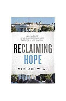 Reclaiming Hope: Lessons Learned in the Obama White House About the Future of Faith in America 9780718091521