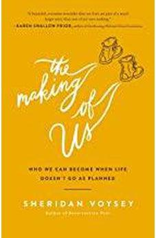 The Making of Us: Who We Can Become When Life Doesn't Go As Planned 9780718094232