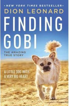 Finding Gobi: A Little Dog with a Very Big Heart 9780718098575