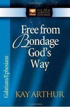Free from Bondage God's Way: Galatians/Ephesians (The New Inductive Study Series) 9780736908009