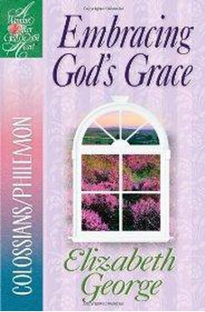 Embracing God's Grace: Colossians/Philemon (A Woman After God's Own Heart®) 9780736912464