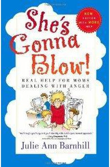 She's Gonna Blow!: Real Help for Moms Dealing with Anger 9780736915526
