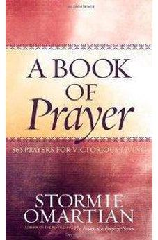 A Book of Prayer: 365 Prayers for Victorious Living 9780736917223