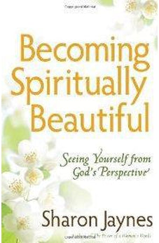 Becoming Spiritually Beautiful: Seeing Yourself from God's Perspective 9780736926799