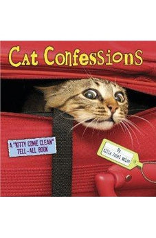 "Cat Confessions: A ""Kitty Come Clean"" Tell-All Book 9780736927116"
