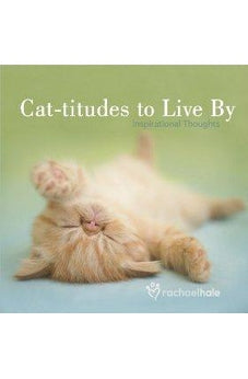 Cat-titudes to Live By: Inspirational Thoughts 9780736927352