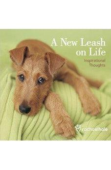 A New Leash on Life: Inspirational Thoughts 9780736927369