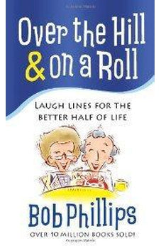 Over the Hill And on a Roll: Laugh Lines for the Better Half of Life 9780736929165
