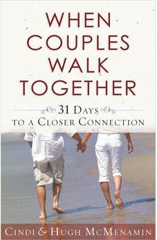 When Couples Walk Together: 31 Days to a Closer Connection 9780736929479