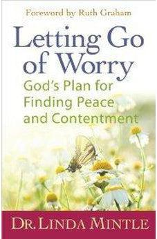 Letting Go of Worry: God's Plan for Finding Peace and Contentment 9780736930581