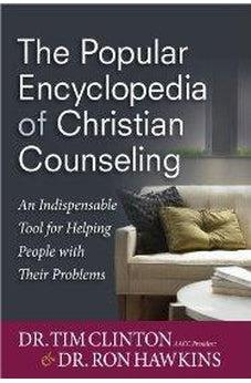 The Popular Encyclopedia of Christian Counseling: An Indispensable Tool for Helping People with Their Problems 9780736943567