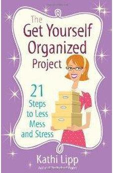 The Get Yourself Organized Project: 21 Steps to Less Mess and Stress 9780736943857