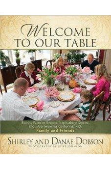 Welcome to Our Table: Sharing Favorite Recipes, Inspirational Stories, and Heartwarming Gatherings 9780736943895