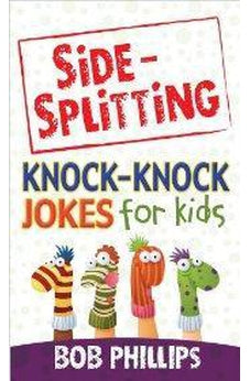 Side-Splitting Knock-Knock Jokes for Kids 9780736948364