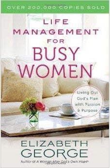 Life Management for Busy Women: Living Out God's Plan with Passion and Purpose 9780736951265