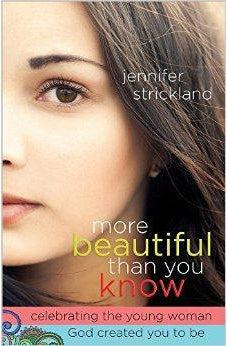 More Beautiful Than You Know: Celebrating the Young Woman God Created You to Be 9780736956321
