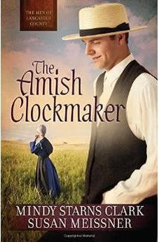 The Amish Clockmaker (Men of Lancaster County Book 3) 9780736957380
