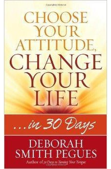 Choose Your Attitude, Change Your Life: ...in 30 Days 9780736958271