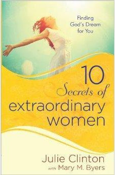 10 Secrets of Extraordinary Women: Finding God's Dream for You 9780736959872