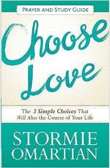 Choose Love Prayer and Study Guide: The Three Simple Choices That Will Alter the Course of Your Life 9780736959933