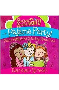 Secret Keeper Girl Pajama Party: Plan a Party Worth Losing Sleep Over (Secret Keeper (Harvest House)) 9780736960021