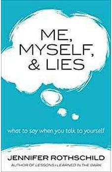 Me, Myself, and Lies: What to Say When You Talk to Yourself 9780736960113