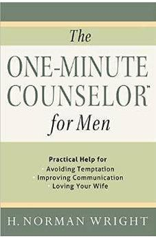 The One-Minute Counselor for Men: Practical Help for *Avoiding Temptation *Improving Communication *Loving Your Wife 9780736961066