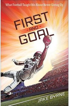 First and Goal: What Football Taught Me About Never Giving Up 9780736961899