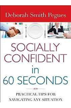 Socially Confident in 60 Seconds: Practical Tips for Navigating Any Situation 9780736962292