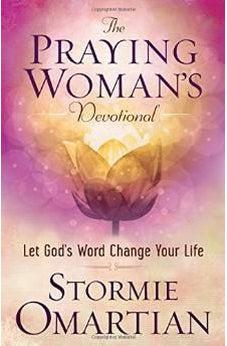 The Praying Woman's Devotional: Let God's Word Change Your Life 9780736963411
