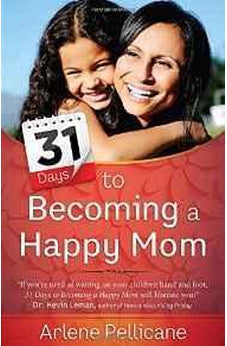 31 Days to Becoming a Happy Mom 9780736963503