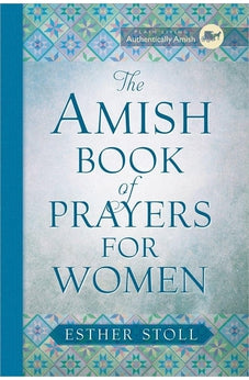 The Amish Book of Prayers for Women (Plain Living) 9780736963756