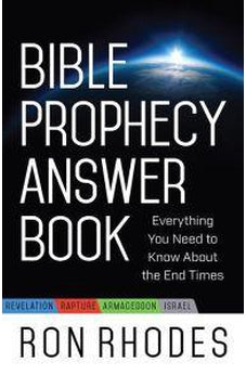 Bible Prophecy Answer Book: Everything You Need to Know About the End Times 9780736964296